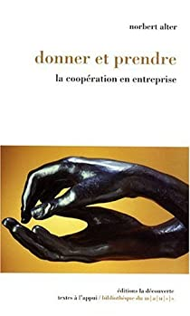 Donner et prendre : La coopération en entreprise par Alter