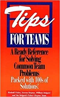 Tips for Teams: A Ready Reference for Solving Common Team Problems (McGraw-Hill Training Series) by Kimball Fisher (1994-02-25)