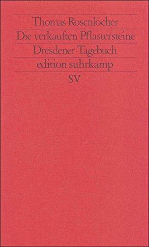 Die Verkauften Pflastersteine Dresdener Tagebuch (Fiction, Poetry & Drama) (German Edition)