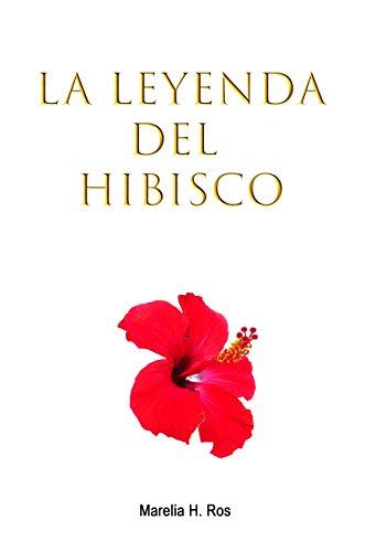 La leyenda del hibisco (Spanish Edition) - Kindle edition by Marelia H. Ros. Religion & Spirituality Kindle eBooks @ Amazon.com.