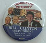 BILL CLINTON 42nd PRESIDENT INAUGURATION DAY 1993 Button Democratic Integrity
