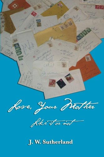 Read Online Love, Your Mother — Like it or not pdf