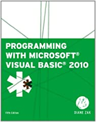 PROGRAMMING WITH MICROSOFT VISUAL BASIC 2010, FIFTH EDITION by the best-selling author, Diane Zak, is designed for a first course in programming. Using the most recent version of the software, Visual Basic 2010, this book teaches individuals ...