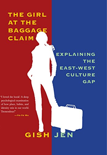 The Girl at the Baggage Claim: Explaining the East-West Culture Gap by [Jen, Gish]