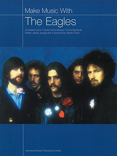 Eagles Guitar Lyrics (Make Music with the Eagles: Complete Lyrics/Guitar Chord Boxes/Chord Symbols)