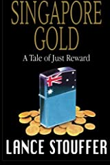 Singapore Gold: A Tale of Just Reward (Volume 1) Paperback