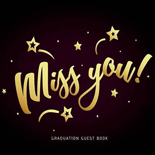 Miss You! Graduation Guest Book: Elegant All-in-One Keepsake Celebration Message Memory Diary Registry Book has Gift Log for Family & Friends to ... 8.5