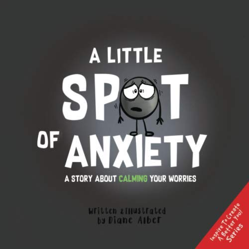 A Little SPOT of Anxiety: A Story About Calming Your Worries
