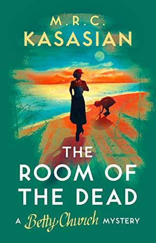 The Room of the Dead (A Betty Church Mystery Book 2) by [Kasasian, M.R.C.]