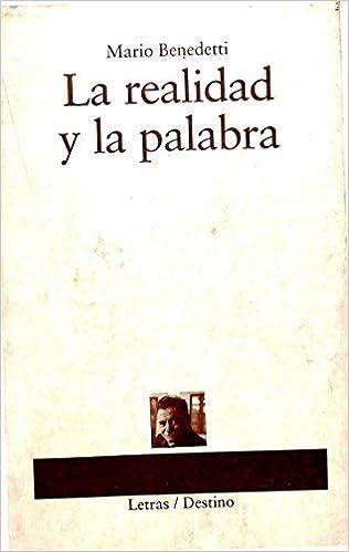 La realidad y la palabra (Letras/Destino): Amazon.es: Mario Benedetti:  Libros