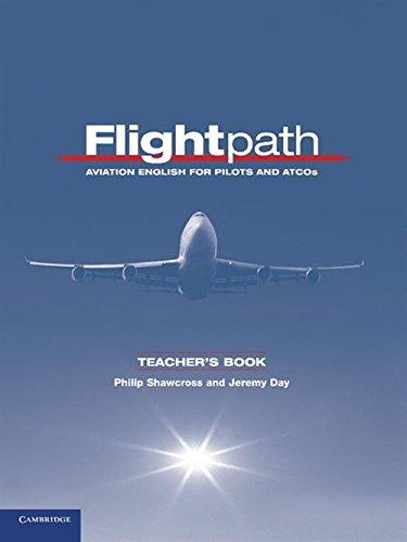 Flightpath Teacher's Book: Aviation English for Pilots and ATCOs by Cambridge University Press