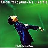 K's Like 'dis 〜 Kiichi‐Yo Best Trax