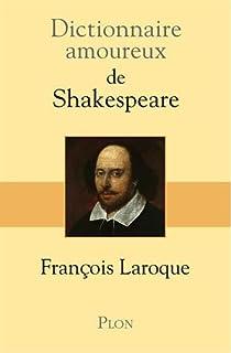 Dictionnaire amoureux de Shakespeare par Laroque