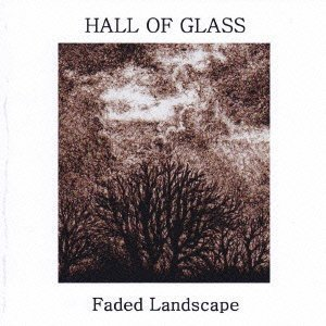 - Faded Landscape by Hall of Glass (2011-11-01)