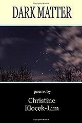 Dark Matter by Christine Klocek-Lim. (2015-09-17) Paperback