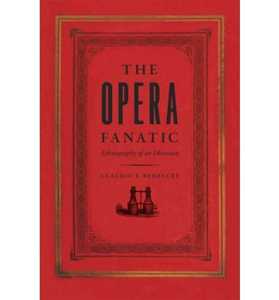 Download The Opera Fanatic: Ethnography of an Obsession [Paperback] [2011] (Author) Claudio E. Benzecry pdf