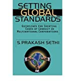 img - for [ { SETTING GLOBAL STANDARDS: GUIDELINES FOR CREATING CODES OF CONDUCT IN MULTINATIONAL CORPORATIONS } ] by Sethi, S Prakash (AUTHOR) Feb-24-2003 [ Hardcover ] book / textbook / text book