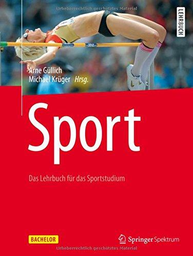 Sport: Das Lehrbuch fur das Sportstudium (Bachelor)  (Tapa Dura)
