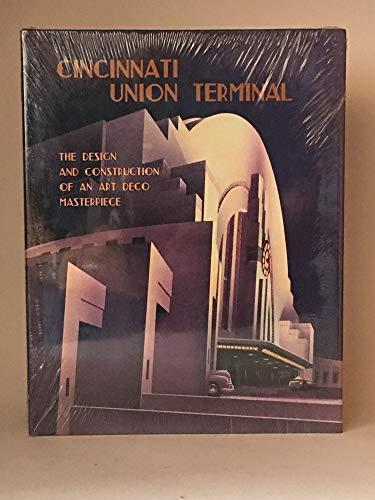 Cincinnati Union Terminal - Cincinnati Union Terminal: The Design and Construction of an Art Deco Masterpiece