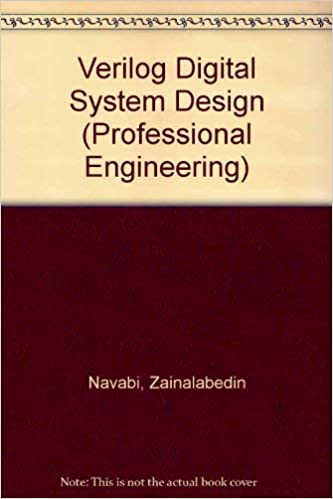 Verilog Digital System Design Professional Engineering Navabi Zainalabedin 9780071445658 Amazon Com Books