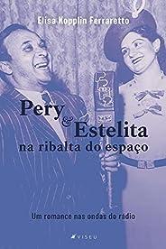 Pery e Estelita na ribalta do espaço: Um romance nas ondas do rádio