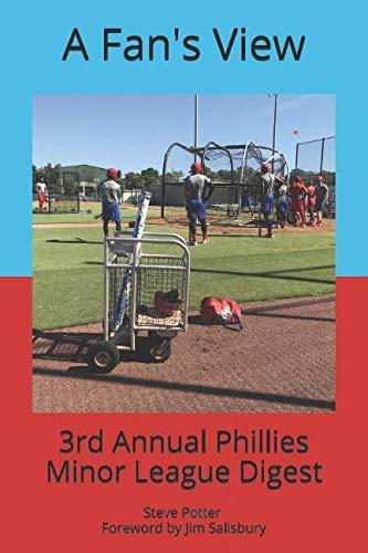 (A Fan's View: Third Annual Phillies Minor League Digest)