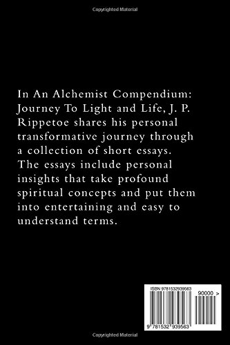 an alchemist compendium journey to light and life j p rippetoe  an alchemist compendium journey to light and life j p rippetoe 9781532939563 com books