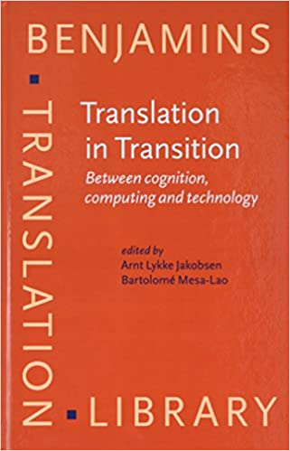 Translation in Transition: Between cognition, computing and ...