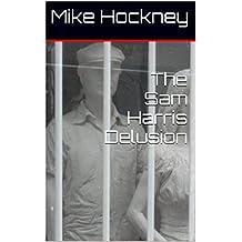 The Sam Harris Delusion (The God Series Book 22)