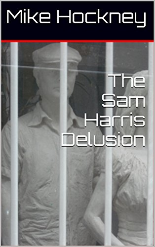 The Sam Harris Delusion (The God Series Book 22) by [Hockney, Mike]