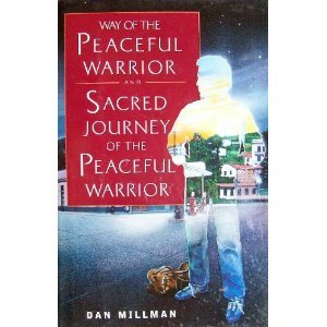 Way of the Peaceful Warrior and Sacred Journey of the Peaceful Warrior