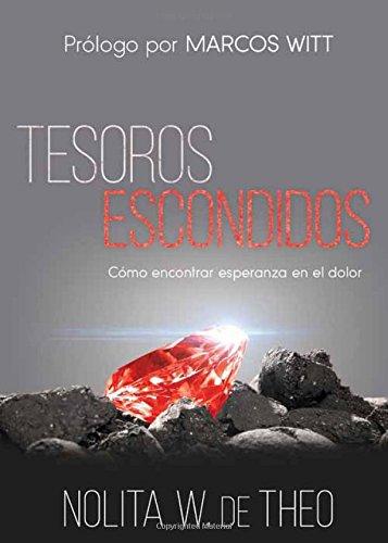 tesoros-escondidos-cmo-encontrar-esperanza-en-el-dolor-spanish-edition