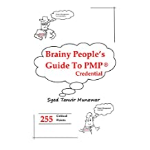 Brainy People's Guide To PMP® Credential: 255 Critical Points To Get You Ready (Brainy People's Guide)
