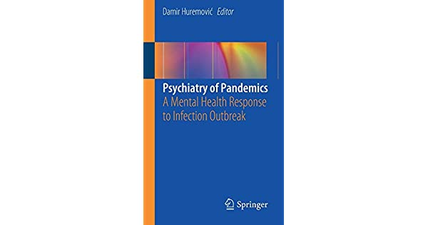 Psychiatry of Pandemics: A Mental Health Response to