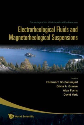 ELECTRORHEOLOGICAL FLUIDS AND MAGNETORHEOLOGICAL SUSPENSIONS - PROCEEDINGS OF THE 10TH INTERNATIONAL CONFERENCE ON ERMR 2006 by GORDANINEJAD FARAMARZ ET AL (2007-12-07) ebook