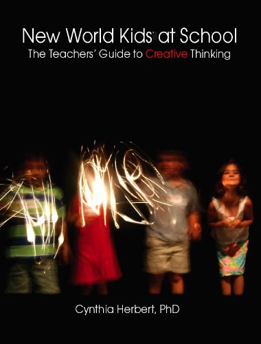 Read Online New World Kids at School: The Teachers' Guide to Creative Thinking PDF