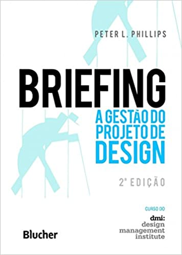 Briefing: a Gestão do Projeto de Design Peter L. Philips livro 2 designe