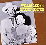 Very Best of Wilma Lee and Stoney Cooper and the Clinch Mountain Clan