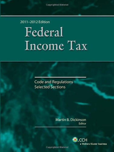 Federal Income Tax: Code and Regulations--Selected Sections (2011-2012)