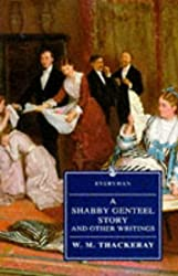 A Shabby Genteel Story And Other Writings (Everyman)