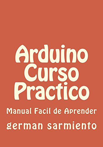 Amazon.com: Arduino Curso Practico: aprende arduino (Spanish Edition) eBook: german sarmiento: Kindle Store