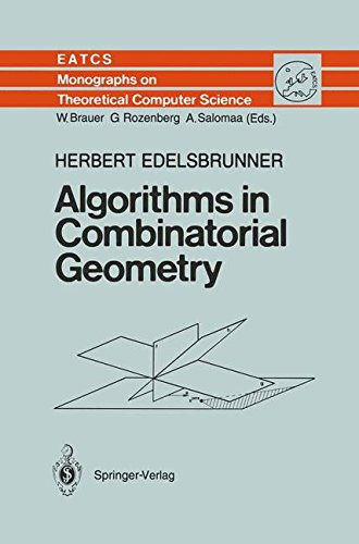 Algorithms in Combinatorial Geometry (Monographs in Theoretical Computer Science. An EATCS Series) by Brand: Springer