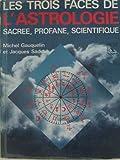img - for Les trois faces de l'astrologie book / textbook / text book
