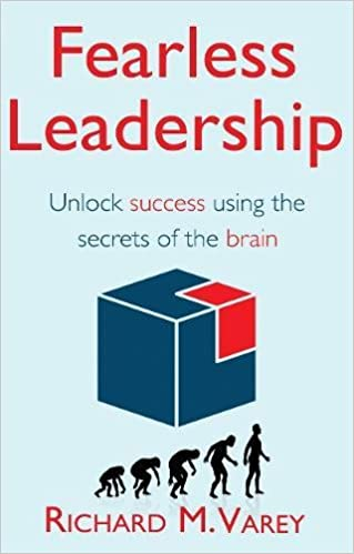 Fearless Leadership: Unlock Success Using the Secrets of the Brain