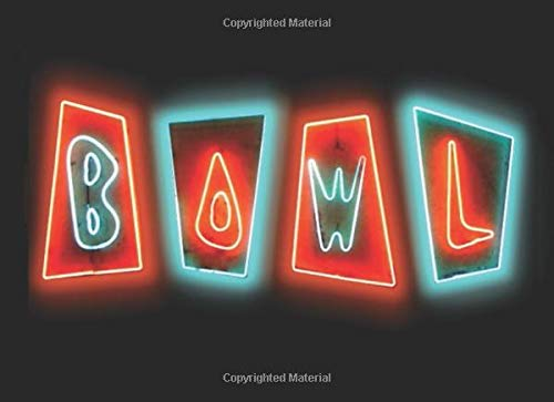 Bowl: Bowling Log For Kids And Adult Bowlers Of All Skill Levels. 124 - 8.5