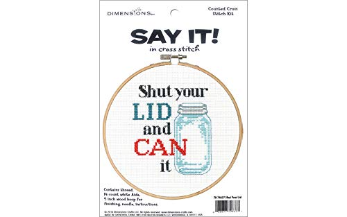 Dimensions Needlecrafts 70-74637 Say It Counted Cross Stitch Kit, Shut Your Lid -  Wilton Industries
