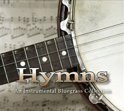 (Hymns, An Instrumental Bluegrass Collection)
