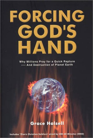 Read Online Forcing God's Hand: Why Millions Pray for a Quick Rapture ... and Destruction of Planet Earth pdf epub