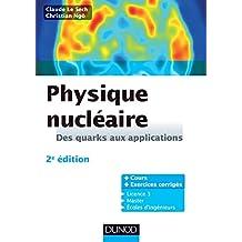 Physique nucléaire - 2e éd. : Des quarks aux applications - Cours et exercices corrigés (French Edition)