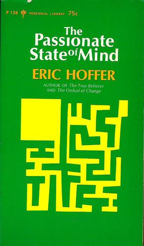 The Passionate State of Mind, Eric Hoffer